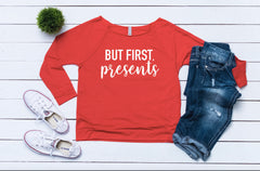 Sweater for ugly sweater party, funny sweater, but first presents,Women's Christmas outfit,Women's holiday top,Cute Christmas top,Xmas shirt