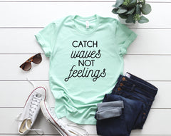 catch waves not feelings, womens summer shirt, hello summer shirt, beach tank, ocean tank, summer tank, beach vacation tank, beach