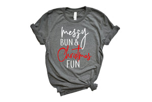Christmas fun shirt, Messy bun life, Womens Christmas Shirt, Messy bun and Christmas fun, Christmas Party Shirt,Holiday Top
