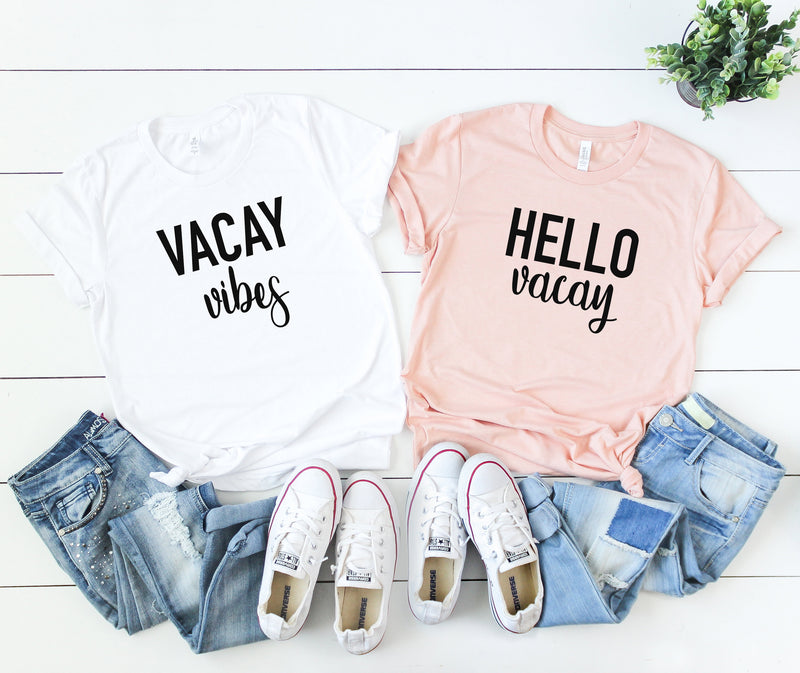 hello vacay -vacay vibes - women's vacation shirt -cute women's tees- cute women's t-shirt- vacation shirts- vacation vibes-girs trip shirts