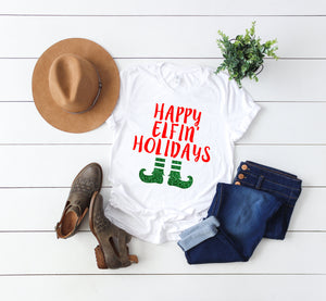 Elf shirt,Happy Elfin Holidays,Funny Xmas tee, Women's holiday shirt,Xmas shirt,Xmas outfit,Women's Christmas shirt, Cute Christmas shirt,