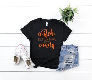 funny halloween shirt- halloween costume - Women's halloween shirt- Witch shirt- witch better have my candy- women's funny halloween top-