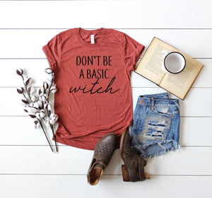 Cute Women's Fall Tee- Basic witch t-shirt - Women's Fall Shirt - Don't be a basic witch- Fall t-shirt for women -Witch tee- Halloween shirt