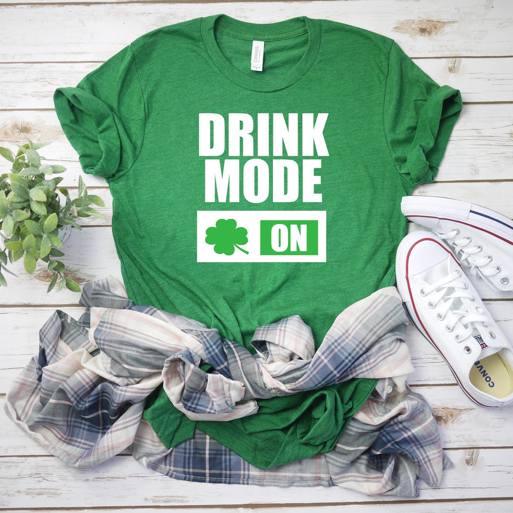 Drinking St. Patricks day shirt - Funny St Patty's day shirt - Drink Mode on -St Patty's day T-shirt - Cute Saint Patricks day shirt -