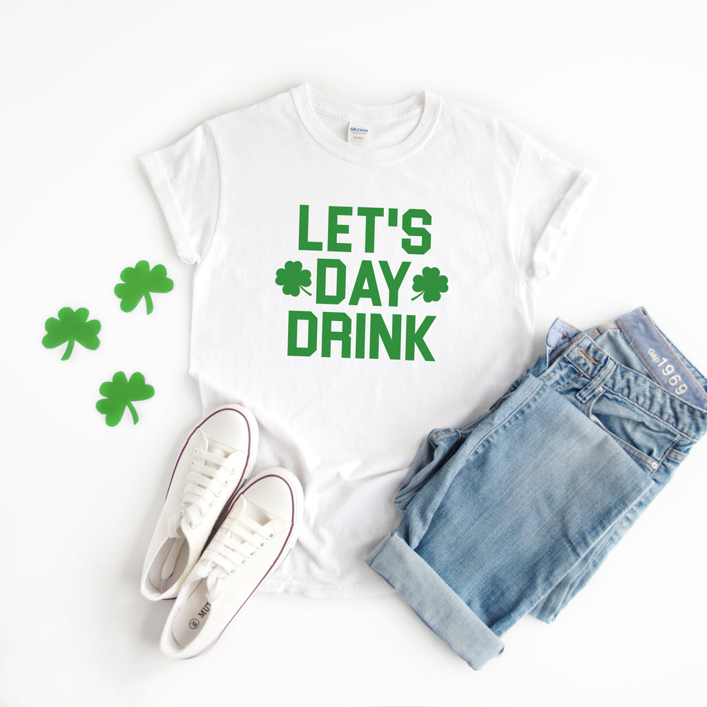 Drinking shirt - Lets day drink shirt - St Patrick's day shirt - St Patty's day shirt women - Women St Patty's day shirt - St Pattys day tee