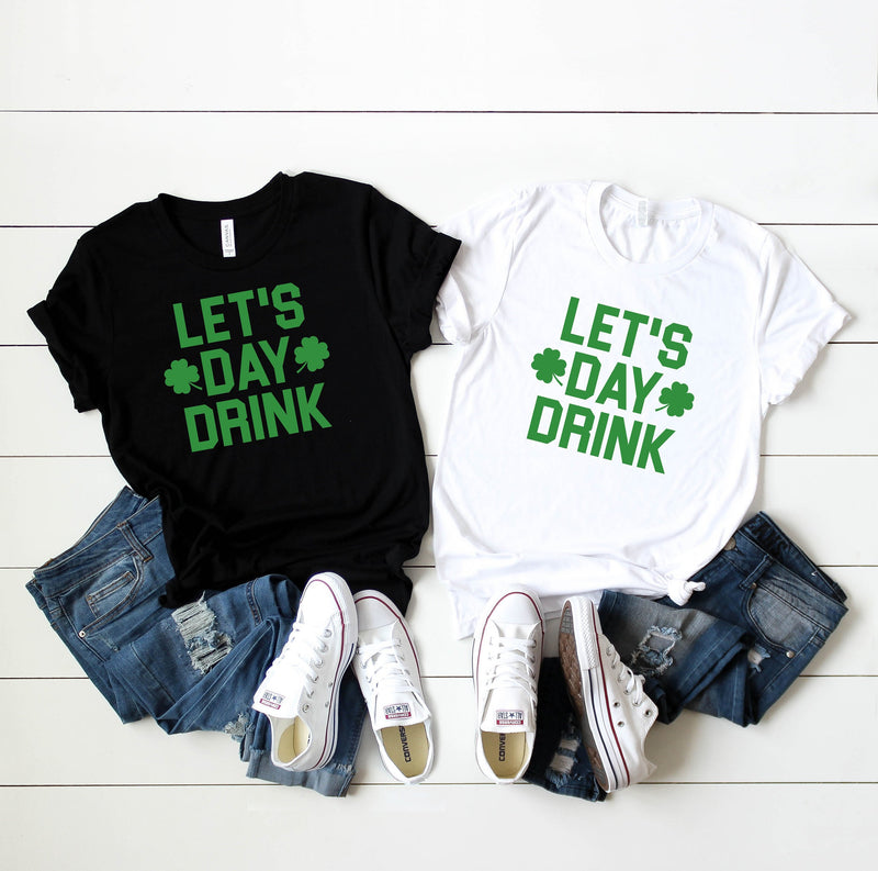 Couple Drinking shirt - Lets day drink shirt - St Patrick's day shirt -  St Patty's day shirt women - Matching St Patty Day shirts