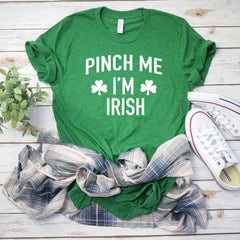 Women's st pattys day shirt - Irish tee - pinch me I'm irish shirt - St. Patricks day shirt - womens st. patricks day shirt