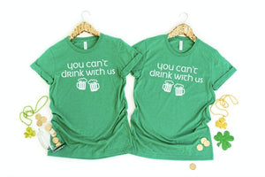 Friend drinking shirt's- Women's St Patty's Day Shirt - Can't drink with us shirt  - St. Patricks day shirt - Women's st. Patrick's day tee