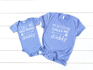 My best friend calls me daddy, fathers day gift, first fathers day gift, matching shirts for son and father, fathers day gift from baby