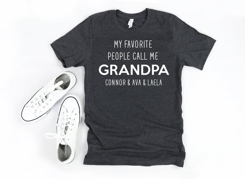 My favorite people call me grandpa, custom grandpa shirt, fathers day gift, personalized gift for grandpa, birthday gift for grandpa