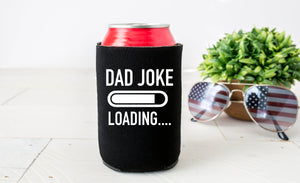 dad joke loading, funny fathers day gift, fathers day can cooler, can cooler for fathers day, funny fathers day gift, funny gift for dad