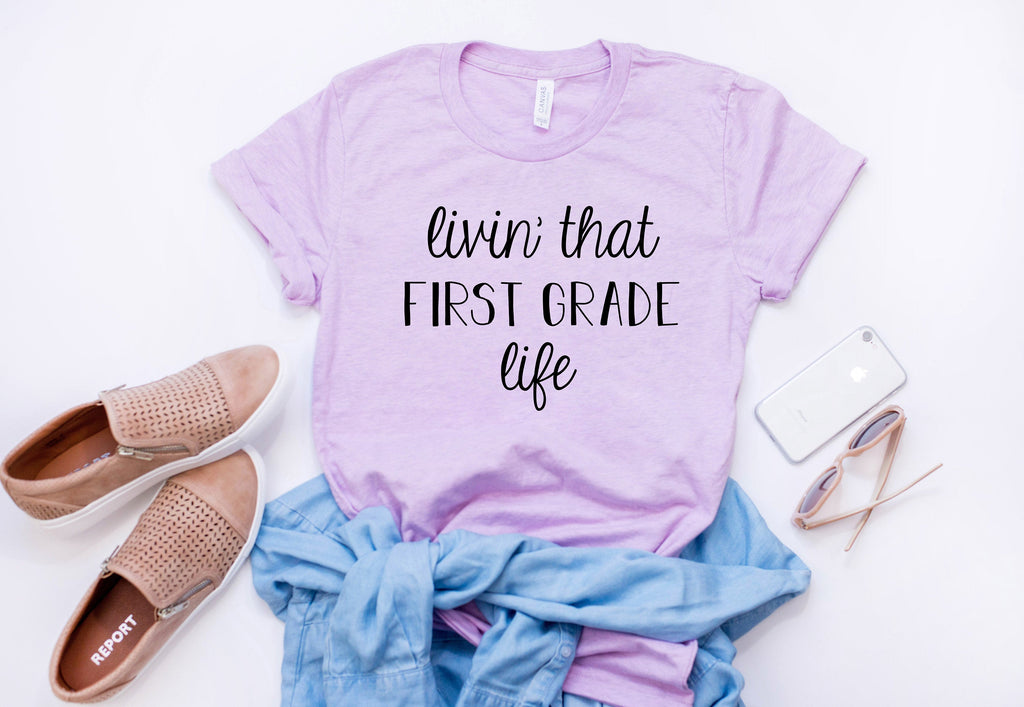livin that first grade life shirt, 1st day of school shirt teacher, 1st day of school shirt teacher, teacher shirt, shirt for teacher
