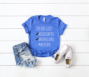 graduation gift, to do list education shirt, doctorate degree gift, college graduate gift, gift for graduation