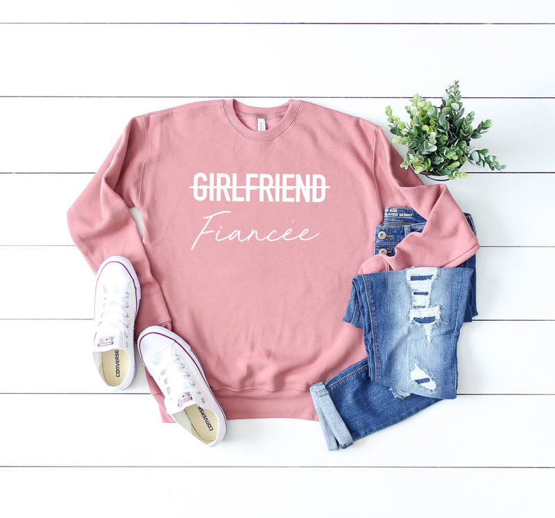 girlfriend fiancee shirt shirt - fiancee crew neck - girlfriend fiancee - engaged shirt - engagement gift - newly engaged shirt - fiance