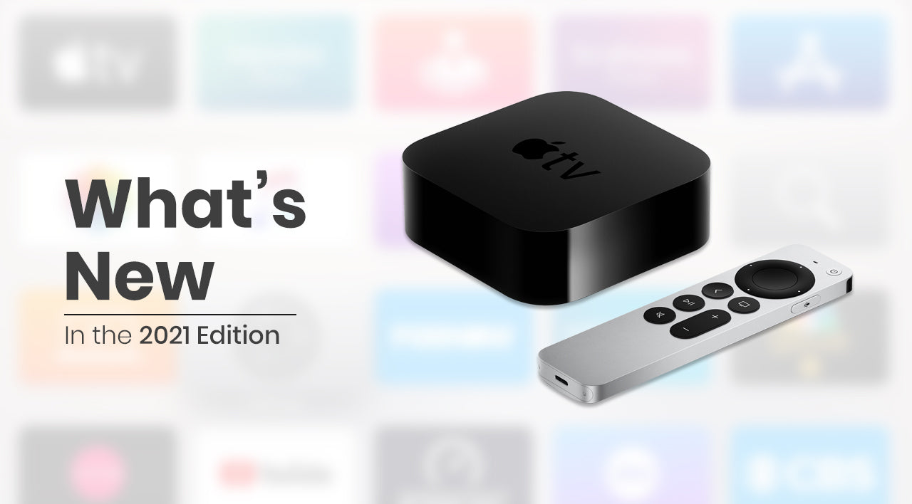 What's new in the Apple TV 2021 Edition
