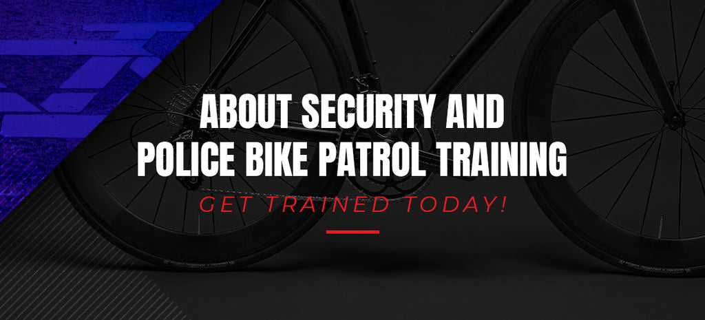 About Security and Police Bike Patrol Training