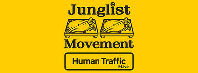 Human Traffic Live X Junglist Movement Official Collab