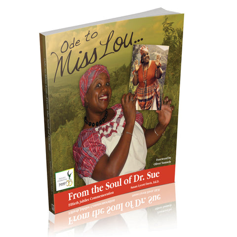 Ode to Miss Lou... From the Soul of Dr. Sue