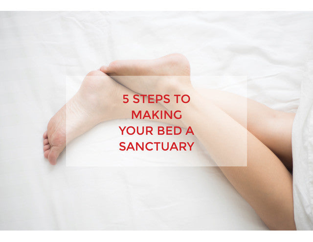 5 Steps To Make Your Bed A Sanctuary