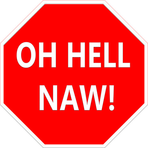 "Oh Hell Naw! Metal Sign 8""x8"""
