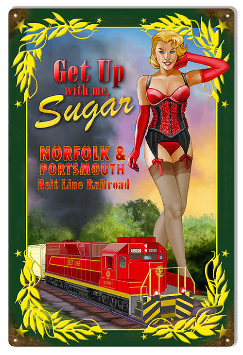 Get Up With Me Pin Up Girl Reproduction Railroad Sign 12x18