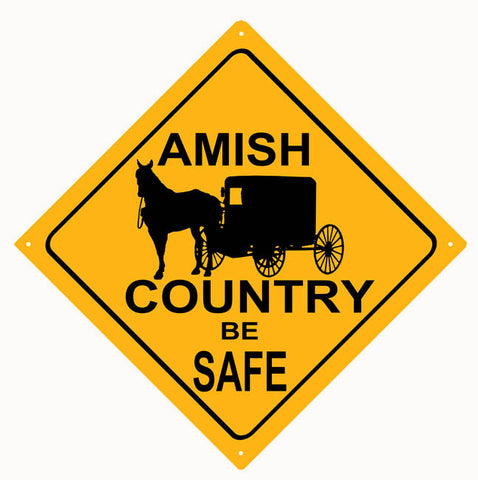AMISH COUNTRY BE SAFE CAUTION SIGN. 12″X12″