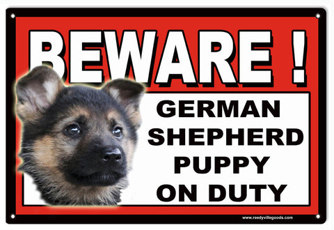 BEWARE GERMAN SHEPHERD PUPPY ON DUTY SIGN 8″X12″