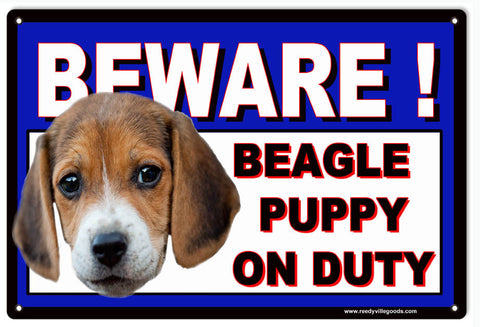 BEWARE BEAGLE PUPPY ON DUTY SIGN