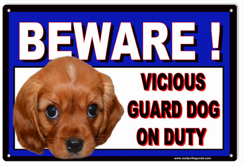BEWARE VICIOUS GUARD DOG ON DUTY SIGN