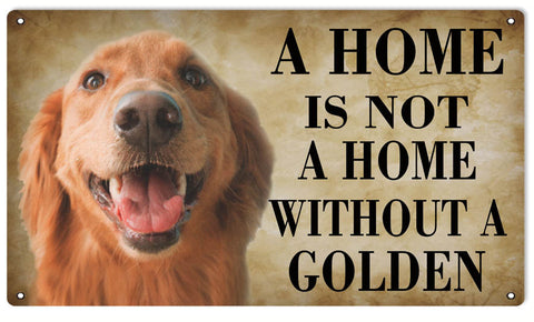 "A Home Is Not A Home Without A Golden Dog Sign. 8""x14"""