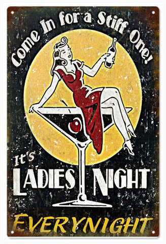 Bar Sign Come In For A Stiff One It Ladies Night Every night Sign