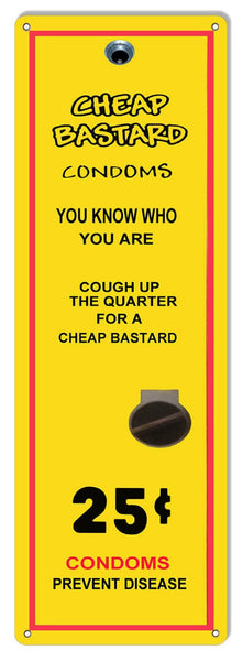AN ORIGINAL CHEAP BASTARD 25 CENT CONDOM SIGN 6″×18″