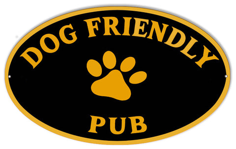 Large Reproduction Dog Friendly Animal Metal  Sign 11″x18″