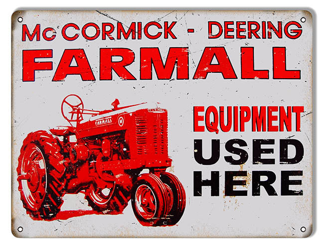 McCormick Deering Farmall Used Here Country Sign 9x12