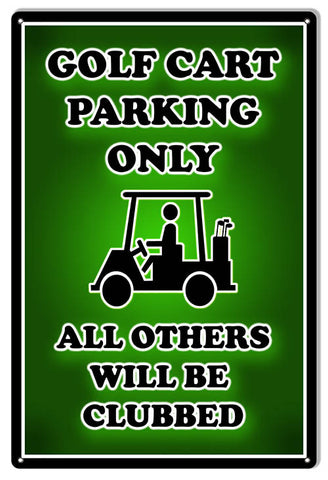 Golf Cart Parking Only Funny Warning Reproduction Sign 12″x18″