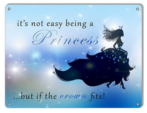 Its Not Easy Being A Princess Nostalgic Reproduction Sign 9″x12″
