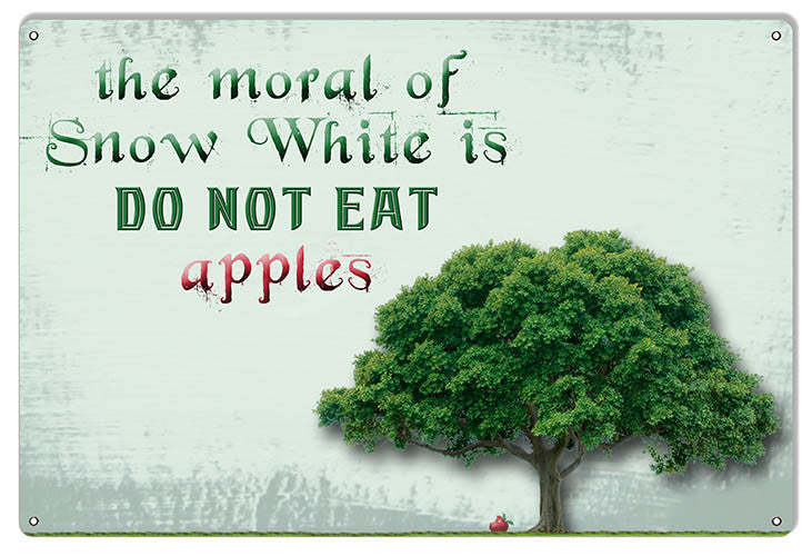 Moral Of Snow White s Funny Warning Reproduction Sign 12″x18″