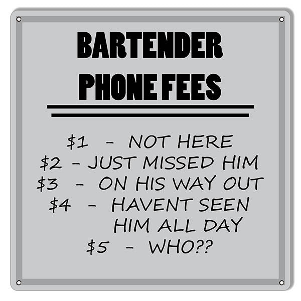 Bartender Phone Fees Bar Reproduction Sign 12″x12″