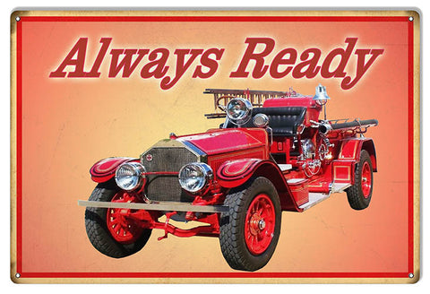 Aged Looking Always Ready Fire Engine Reproduction Sign 12″x18″