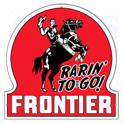 Rarin To Go Frontier Motor Oil Laser Cut Out Reproduction Sign 24″ X24″
