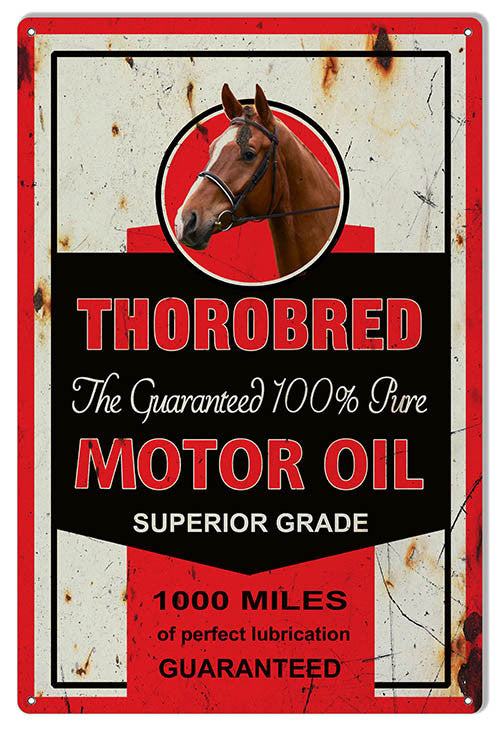Aged Looking Thorobred 100% Motor Oil Reproduction Sign 12x18