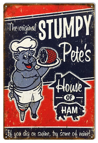 Aged Stumpy Pete's House Of Ham Country Reproduction Sign 12″x18″