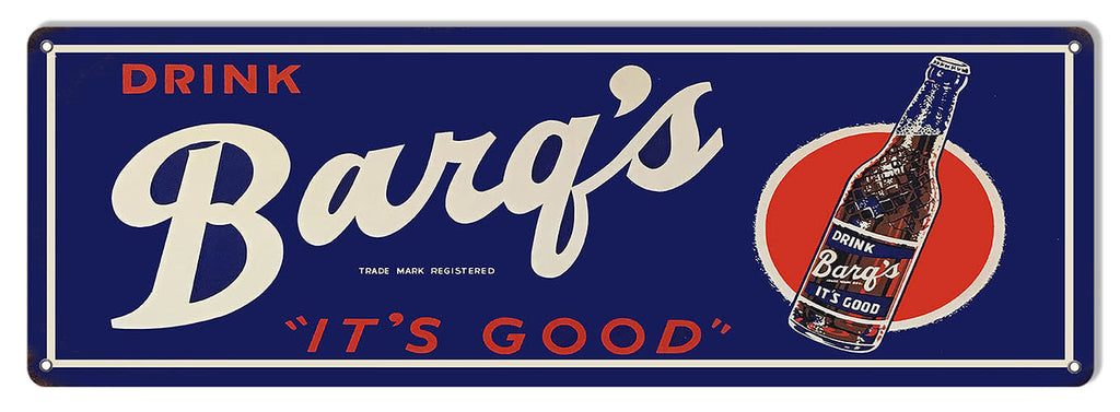 Drink Barqs Its Good Nostalgic Reproduction Sign 8″x24″