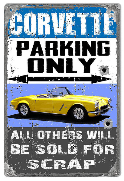 "Reproduction Aged Bullets Classic Corvette Parking Only Metal  Sign 12""x18"""