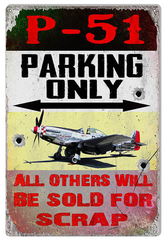 "Reproduction P-51 Parking Only Airplane Metal  Sign 12""x18"" by Phil Hamilton"