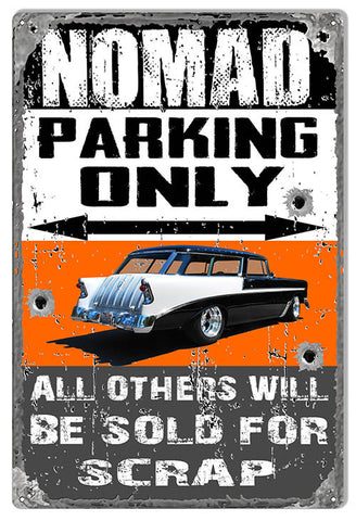 "Reproduction Nomad Parking Only Metal  Sign Aged Faux Bullet Holes 12""x18"""