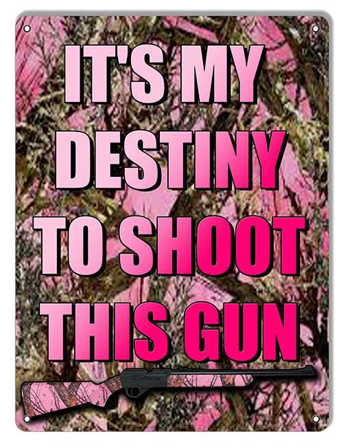 Reproduction My Destiny To Shoot This Gun Hunting Fishing Metal  Sign 9″x12″