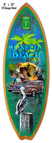 I Need Beach Surfboard Laser Cut Out Metal  Sign Reproduction 8″x23″