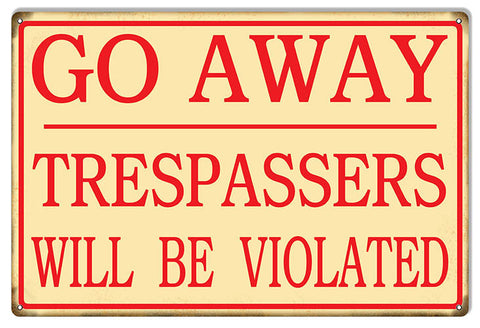 Trespassers Will Be Violated Funny Warning Metal Sign 12″x18″