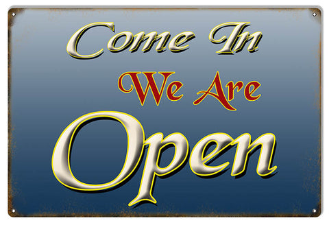 Come In We Are Open Metal  Sign 9″x12″